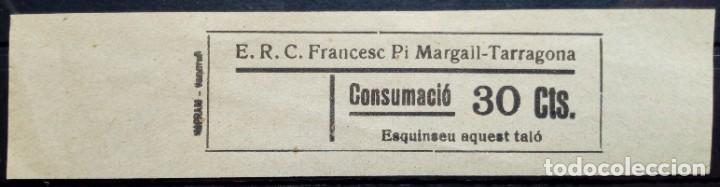 VALE CUPON TARRAGONA E R C FRANCESC PI MARGALL 30 CTS (Numismática - España Modernas y Contemporáneas - Locales y Fichas Dinerarias y Comerciales)