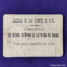 Monedas locales: VALE DE SIETE CUARTILLOS DE LECHE. SOCIEDAD DE SAN VICENTE DE PAUL. HARO.. Lote 196505716