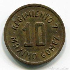Monedas locales: FICHA DE CANTINA 10 CENTAVOS - REGIMIENTO 7 - MAXIMO GOMEZ - LA HABANA - CUBA - MUY ESCASA. Lote 199130638
