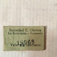 Monedas locales: ANTIGUO CARTÓN COOPERATIVA -GUIAMETS - SOCIEDAD C. OBRERA LA ECONÓMICA VALE 15 CÉNTIMOS N 19968. Lote 206251847