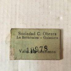Monedas locales: ANTIGUO CARTÓN COOPERATIVA -GUIAMETS - SOCIEDAD C. OBRERA LA ECONÓMICA VALE 15 CÉNTIMOS N 19978. Lote 206252131