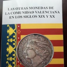 Monedas locales: ¡¡¡¡NUEVO LIBRO DE FICHAS¡¡¡¡¡LAS OTRAS MONEDAS DE LA COMUNIDAD VALENCIANA EN LOS SIGLOS XIX Y XX.. Lote 294101773