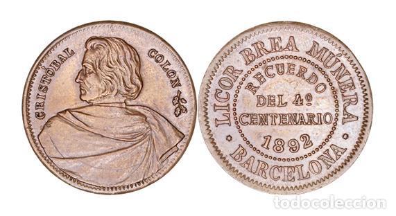 MEDALLA CRISTOBAL COLON-LICOR BREA MUNERA, BARCELONA, 1892, RECUERDO DEL 4º CENTENARIO. (Numismática - España Modernas y Contemporáneas - Locales y Fichas Dinerarias y Comerciales)