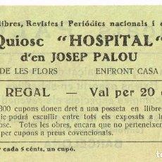 """Monedas locales: QUIOSC """"HOSPITAL"""" D´EN JOSEP PALOU CUPO REGAL VAL PER 20 CUPONS + CALÇATS PALOU. Lote 220243131"""