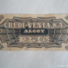 Monedas locales: BILLETE CREDI-VENTA DE ALCOY . VALOR 250. NO SE DE QUE EPOCA. Lote 224637672