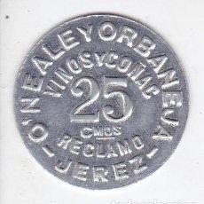 Monedas locales: FICHA DE 25 CENTIMOS DE VINOS Y COÑAC O'NEALE Y ORBANEJA DE RECLAMO - JEREZ. Lote 236013280