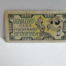 Monedas locales: DONATIVO PARA HUERFANOS DE GUERRA. VALE DE 15 CENTIMOS. 1945. VER DORSO. Lote 245980955