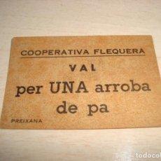 Monedas locales: ALE VAL PER UNA ARROBA DE PA , COOPERATIVA FLEQUERA DE PREIXANA (LERIDA). Lote 246120200