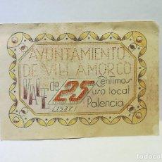 Monedas locales: AYUNTAMIENTO DE VILLAMORCO. VALE DE 25 CENTIMOS. USO LOCAL. 1937. PALENCIA. VER DORSO. Lote 246153570