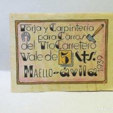 Monedas locales: FORJA Y CARPINTERIA PARA CARROS DEL TIO CARRETERO. VALE DE 5 CENTIMOS. 1939. MAELLO, AVILA.. Lote 246154255