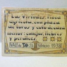 Monedas locales: LAS VIRTUDES. FINCA AGRICOLA CON PLAZA DE TOROS Y COTO DE CAZA MENOR. VALE DE 30 CENTIMOS. 1938. Lote 246155325