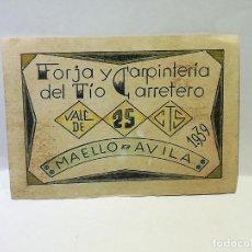 Monedas locales: FORJA Y CARPINTERIA DEL TIO CARRETERO. VALE DE 25 CENTIMOS. 1939. MAELLO, AVILA. VER DORSO. Lote 246156265