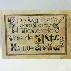 Monedas locales: FORJA Y CARPINTERIA DEL TIO CARRETERO. VALE DE 5 CENTIMOS. 1939. MAELLO, AVILA. VER DORSO. Lote 246156995