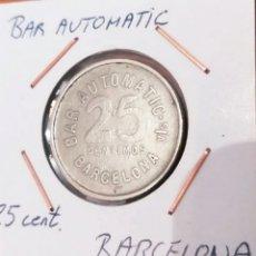 Monedas locales: FICHA DINERARIA, 25 CENT. BAR AUTOMATIC BARCELONA. Lote 246936105