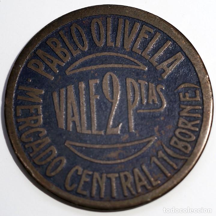 VALE 2 PTAS. PABLO OLIVELLA - MERCADO CENTRAL 11 (BORNE) (Numismática - España Modernas y Contemporáneas - Locales y Fichas Dinerarias y Comerciales)
