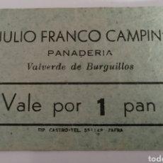 Monedas locales: VALVERDE DE BURGUILLOS. PANADERIA JULIO FRANCO CAMPIN. VALE POR 1 PAN. Lote 252263240