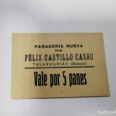 Monedas locales: PANADERIA NUEVA DE FELIX VEGA DIAZ TALARRUBIAS BADAJOZ VALE POR 5 PANES. Lote 254841175
