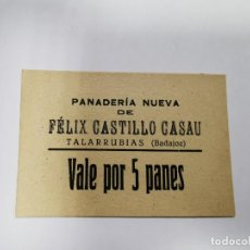Monedas locales: PANADERIA NUEVA DE FELIX VEGA DIAZ TALARRUBIAS BADAJOZ VALE POR 5 PANES. Lote 254841295