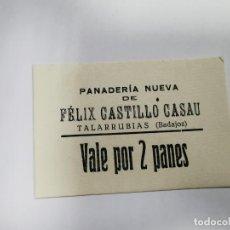 Monedas locales: PANADERIA NUEVA DE FELIX VEGA DIAZ TALARRUBIAS BADAJOZ VALE POR 2 PANES. Lote 254841330