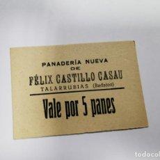Monedas locales: PANADERIA NUEVA DE FELIX VEGA DIAZ TALARRUBIAS BADAJOZ VALE POR 5 PANES. Lote 254841375