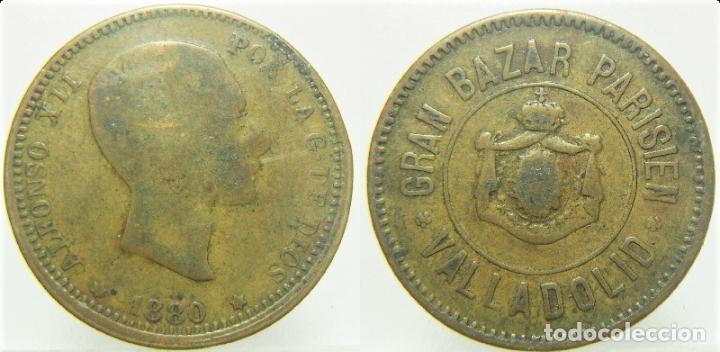 ALFONSO XII GRAN BAZAR PARISIEN 1880 VALLADOLID (Numismática - España Modernas y Contemporáneas - Locales y Fichas Dinerarias y Comerciales)