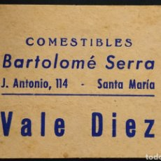 Monedas locales: VALE - COMESTIBLES - BARTOLOMÉ SERRA - VALOR 10 - SANTA MARIA - MALLORCA. Lote 261967265