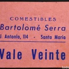 Monedas locales: VALE - COMESTIBLES - BARTOLOMÉ SERRA - VALOR 20 - SANTA MARIA - MALLORCA. Lote 261967320