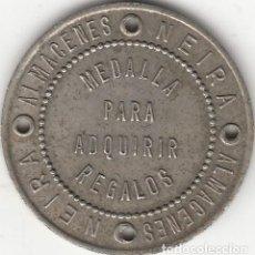 Monedas locales: FICHA: ALMACENES NEIRA ( GALICIA ) MEDALLA PARA ADQUIRIR REGALOS. Lote 288970373