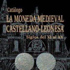 Catalogo Moneda Medieval Castellano - Leonesa ( S XI - XV ) Novedad !!!