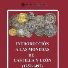 Monedas medievales: INTRODUCCIÓN A LAS MONEDAS DE CASTILLA Y LEÓN (1252-1497). Lote 211434111