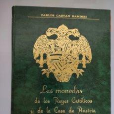 Monedas medievales: LAS MONEDAS DE LOS REYES CATÓLICOS Y CASA DE AUSTRIA 1972 CARLOS CASTAN. Lote 222283302