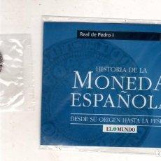 Monedas medievales: HISTORIA DE LA MONEDA ESPAÑOLA. EL MUNDO. REAL DE PEDRO I.. Lote 196599031