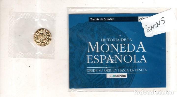 HISTORIA DE LA MONEDA ESPAÑOLA. EL MUNDO. TREMIS DE SUINTILA. (Numismática - Hispania Antigua - Reinos Visigodos)