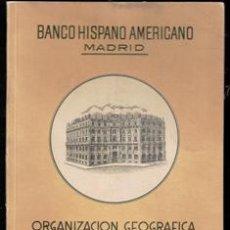 Motos: BANCO HISPANO AMERICANO. ORGANIZACIÓN GEOGRÁFICA. ENERO 1946. Lote 265811799
