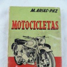 Motos: MOTOCICLETAS, MANUEL ARIAS, PAZ, 14ª. EDC.,1960, TIENE 447 PAGINAS, Y MIDE 19,5 X 14 CMS.. Lote 178651422