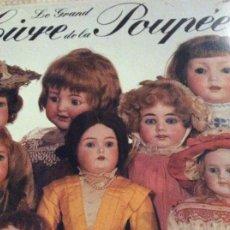Muñeca española clasica: LIBRO ALE GRAND LIBRE DE LA POUPEE. Lote 195150453
