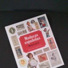 Bambola spagnola classica: PRIMERA EDICIÓN, MUÑECAS ESPAÑOLAS DE LA A A LA Z. Lote 276112493