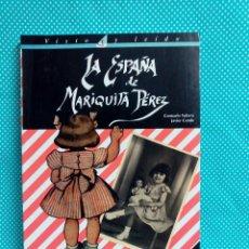 Muñeca Mariquita Pérez y Juanin: LIBRO LA ESPAÑA DE MARIQUITA PÉREZ. Lote 81598792