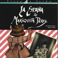 Muñeca Mariquita Pérez y Juanin: MARIQUITA PÉREZ, LA ESPAÑA DE. HISTORIA DE LA FAMOSA MUÑECA.. Lote 261472470