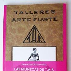 Bonecas Internacionais: LIBRO LAS MUÑECAS DE TALLERES DE ARTE FUSTÉ -T.A.F.. Lote 231547085