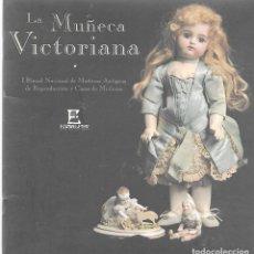 Muñecas Porcelana: EXPOSICIÓN HISTÓRICA SOBRE LA MUÑECA VICTORIANA-1870-1890-MUCHAS FOTOGRAFÍAS EN COLOR. Lote 136385666