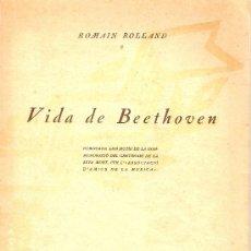 Catálogos de Música: VIDA DE BEETHOVEN / ROMAIN ROLLAND. BARCELONA A. AMICS MUSICA, 1927. 23 X 17 CM. 91 P.. Lote 20446140