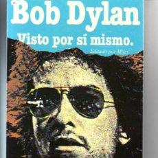 Catálogos de Música: BOB DYLAN. VISTO POR SÍ MISMO. MUY ILUSTRADO. PEDIDO MÍNIMO EN LIBROS: 4 TÍTULOS. Lote 27057162