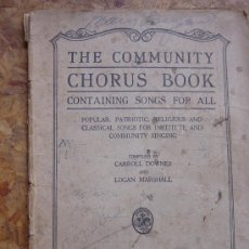 Catálogos de Música: THE COMMUNITY CHORUS BOOK,CONTAINING SONGS FOR ALLCARROLL DOWNER AND LOGAN MARSHALLCHICAGO 1918*. Lote 15763041