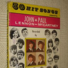 Catálogos de Música: 50 HIT SONGS COMPOSED BY JOHN LENNON & PAUL MCCARTNEY, RECORDED BY THE BEATLES. NORTHERN SONGS 1965. Lote 26397352