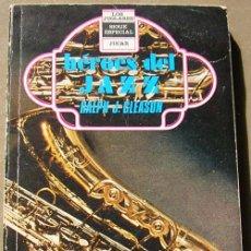 Catálogos de Música: LIBRO - HEROES DEL JAZZ- POR RALPH J. GLEASON. Lote 17311730