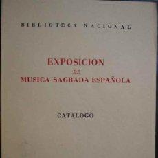 Catálogos de Música: EXPOSICIÓN DE MÚSICA SAGRADA ESPAÑOLA. CATÁLOGO. BIBLIOTECA NACIONAL. 1954. Lote 15572579
