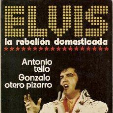 Catálogos de Música: * ELVIS PRESLEY * ELVIS, ELVIS, ELVIS :LA REBELION DOMESTICADA. Lote 18949452