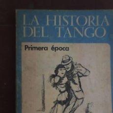 Catálogos de Música: LA HISTORIA DEL TANGO (LIBRO) PRIMERA EPOCA, POR LEÓN BENARÓS Y R. SELLES - 1977 - OFERTA!. Lote 24184661