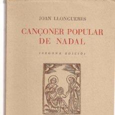 Catálogos de Música: CANÇONER POPULAR DE NADAL / J. LLONGUERES. BCN : BALMES, 1946. 16X10,5CM. 224 P.. Lote 27080626
